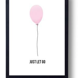 Just Let Go- Inspirational Quote-